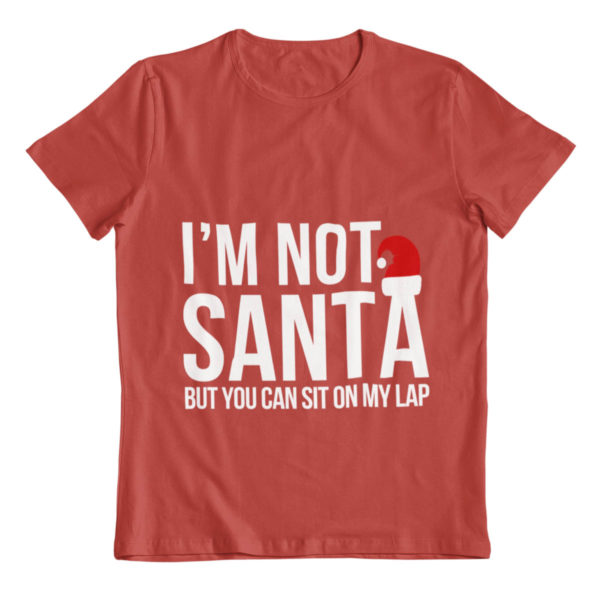 Im Not Santa But You Can Sit on My Lap T-Shirt