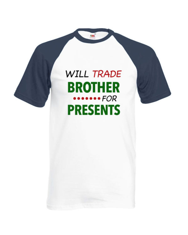 Will Trade Brother For Presents T-Shirt